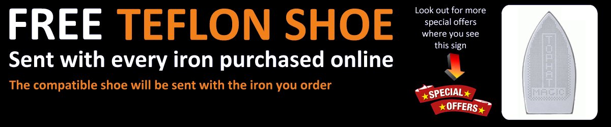 Free Teflon Shoe with every iron purchased online - worth up to £20.00